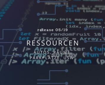 Überschrift Release 05/19 mit dem Titel Ressourcen, Autos, Räume, Parkplätze, usw.