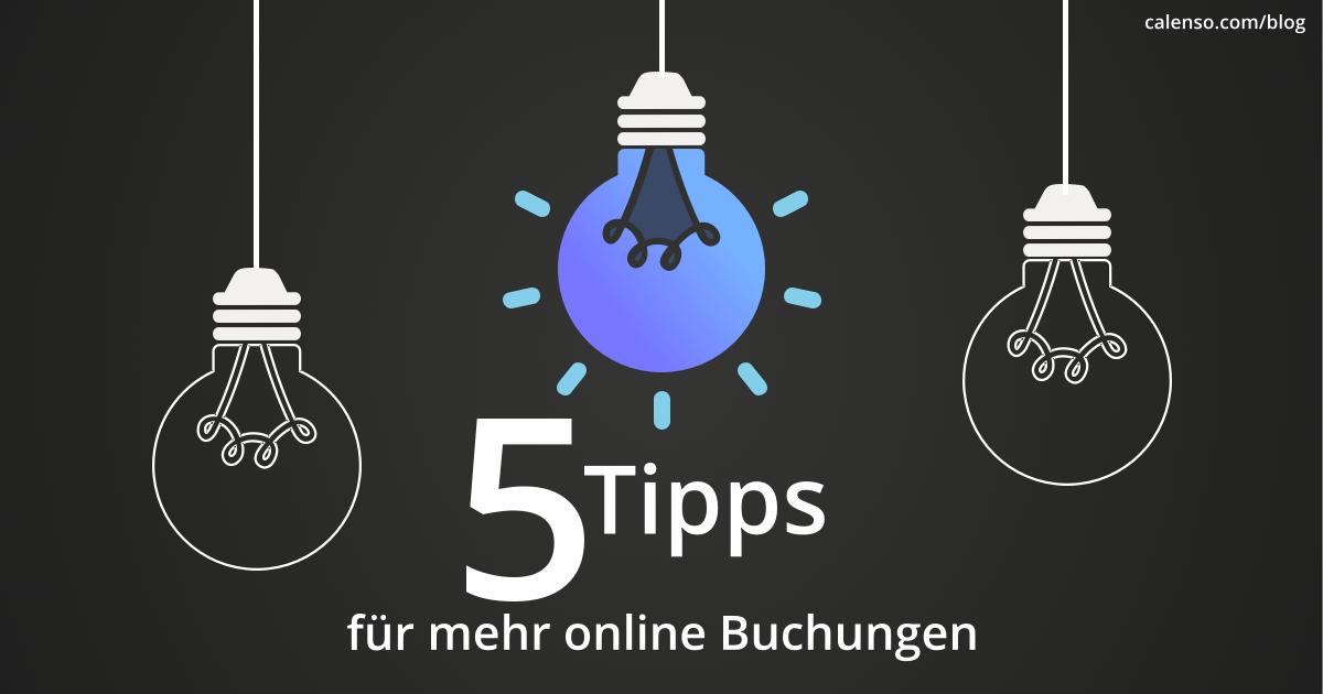 drei Glühbirnen die herunterhängen eine leuchtend calenso Blau mit der Unterschrift 5 Tipps für mehr online Buchungen