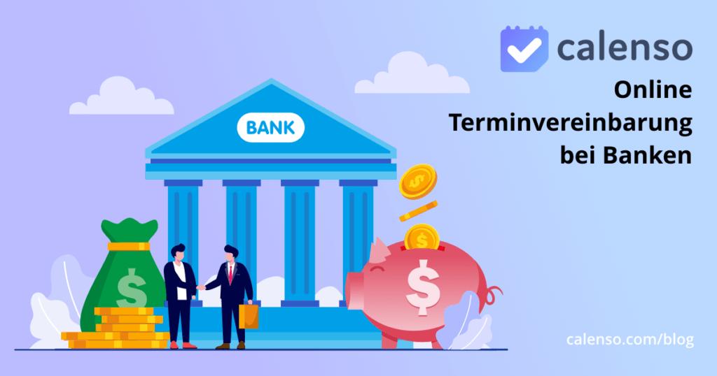 Online Terminvereinbarung bei Banken Bank mit zwei Personen die sich die Hände schütteln, Sparschwein und Geldsack mit Münzen